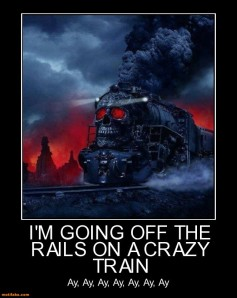 im-going-off-the-rails-crazy-train-ay-horror-demotivational-posters-1370831601